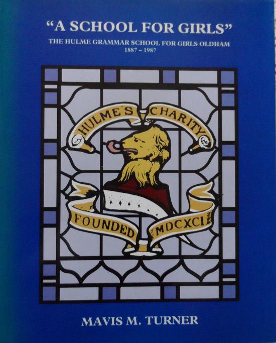 A School For Girls: The Hulme Grammar School For Girls Oldham 1887-1987