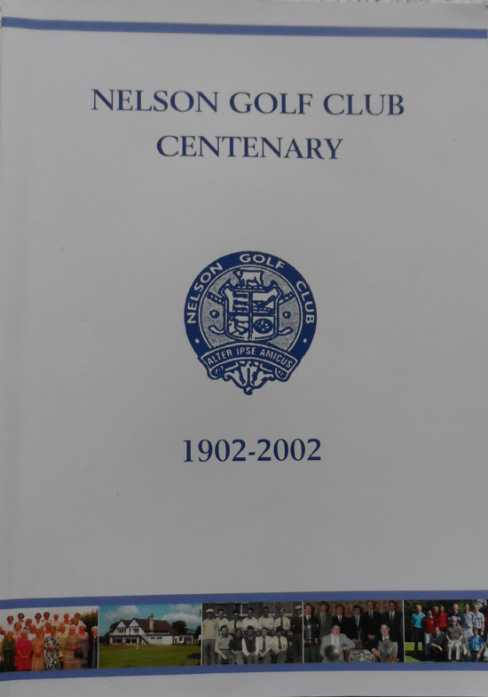 Nelson Golf Club Centenary: An Historical Record of Nelson Golf Club 1902-2002