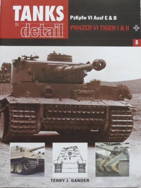 PzKpfw VI Ausf E & B Panzer VI Tiger I & II (Tanks in Detail) By Terry Gander