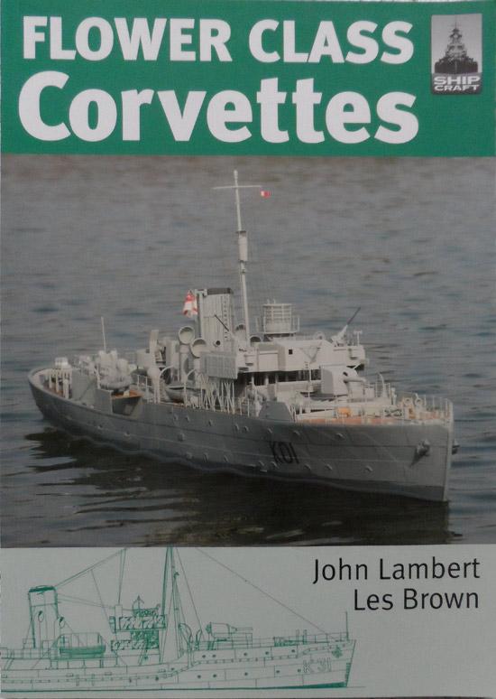Shipcraft Special: Flower Class Corvettes By John Lambert and Les Brown