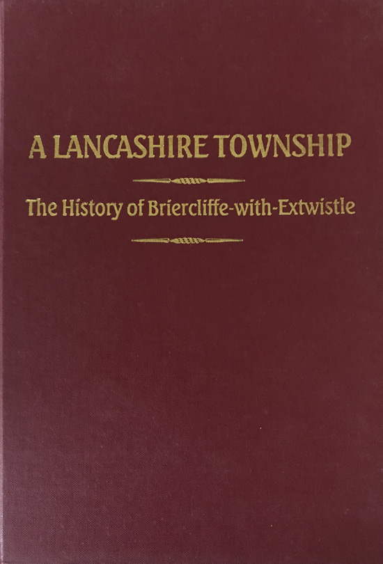 A Lancashire Township: The History of Briercliffe-with-Entwistle By Roger Frost - Signed
