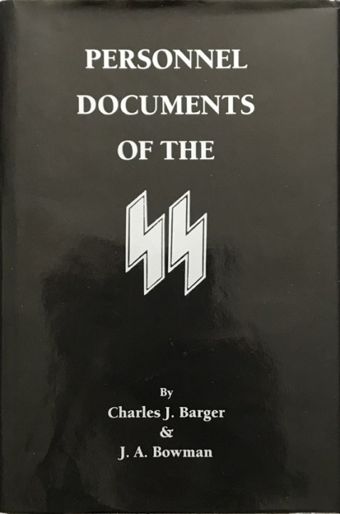 Personnel Documents Of The SS By Charles J. Barger and J. A. Bowman - Signed Limited Edition J.A.
