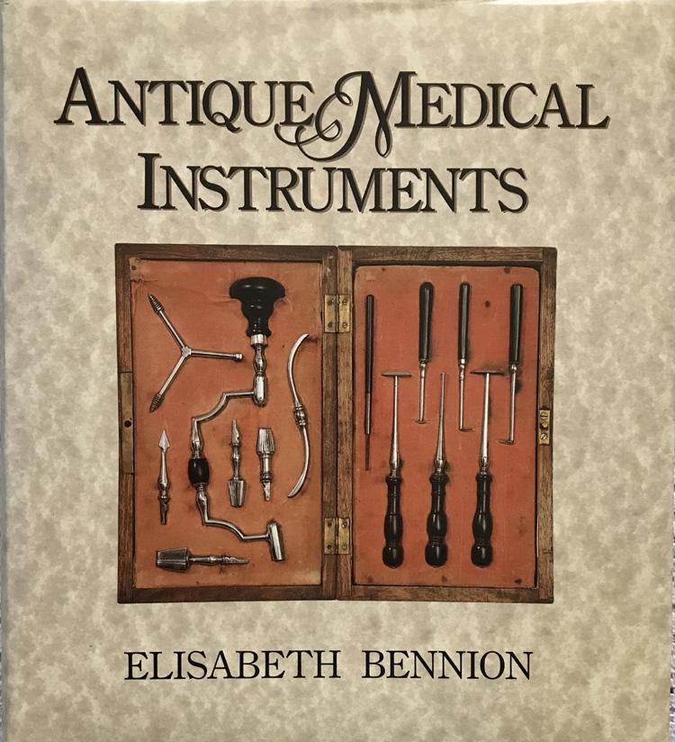 Antique Medical Instruments By Elisabeth Bennion