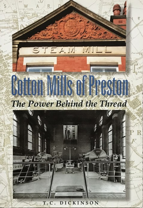 Cotton Mills of Preston: The Power Behind the Thread By D. C. Dickinson