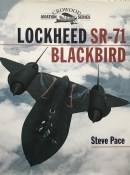 Lockheed SR-71 Blackbird By Steve Pace (Crowood Aviation Series)