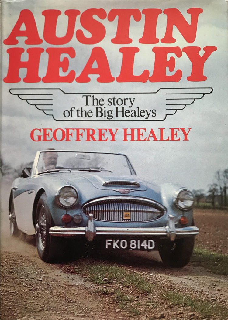 Austin Healey: The Story Of The Big Healeys By Geoffrey Healey