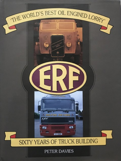 ERF: The World's Best Oil Engined Lorry By Peter Davies