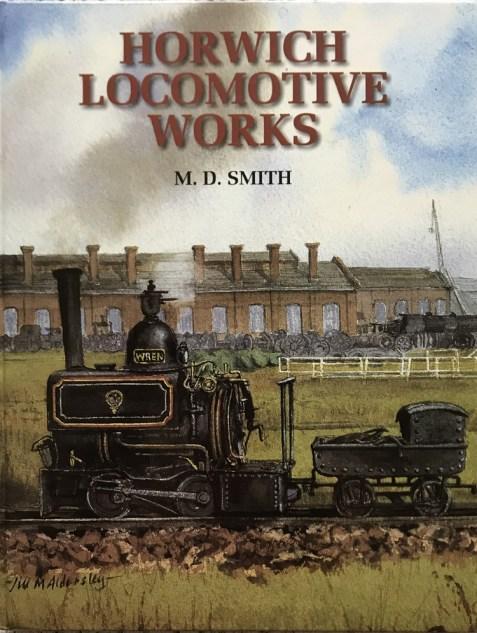 Horwich Locomotive Works By M. D. Smith