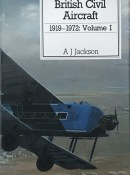 British Civil Aircraft 1919-1972: Volume 1 By A. J. Jackson