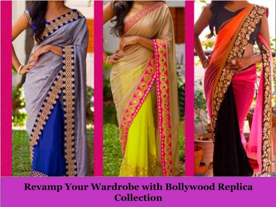Revamp Your Wardrobe with Bollywood Replica Collection