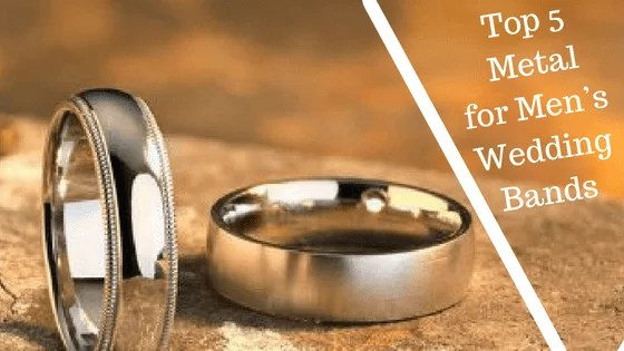 2018's Choice: The Top 5 Metal for Men's Wedding Bands!
