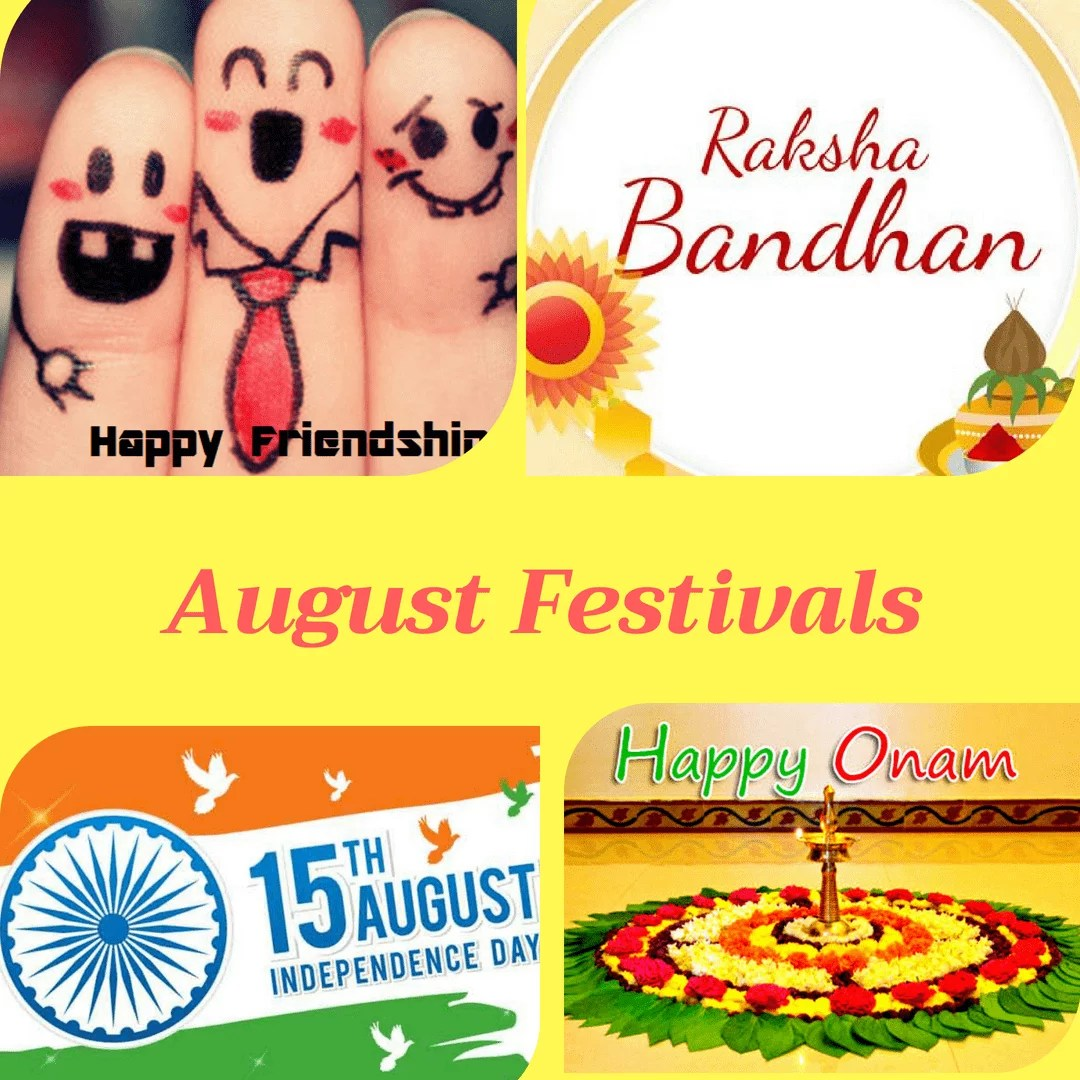 Month of festivals – August