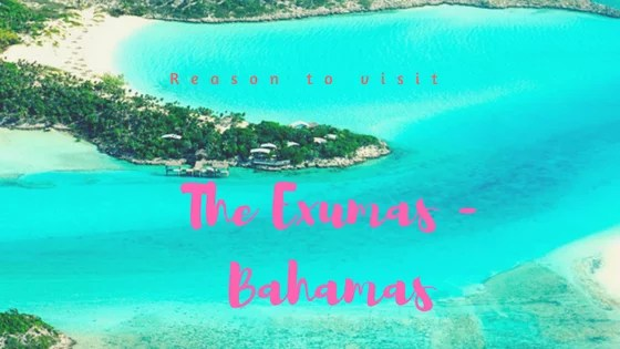 Why you should visit The Exumas in the Bahamas ASAP