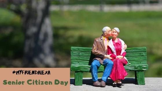 National Senior Citizen's Day- #WiggleWrites #MyFriendAlexa