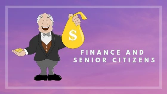 Finance and Senior Citizens