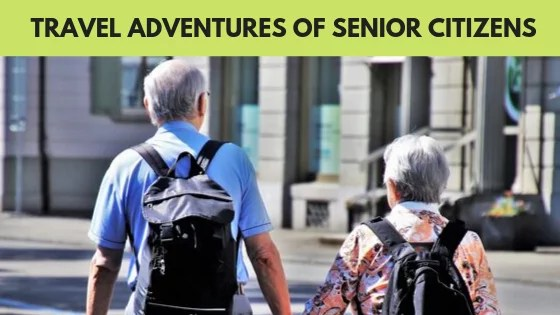Travel Adventures for Senior Citizens