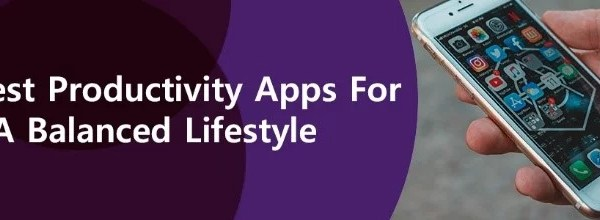 The Best Productivity Apps for a Balanced Lifestyle