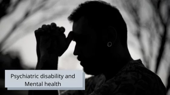 Psychiatric disability and Mental health