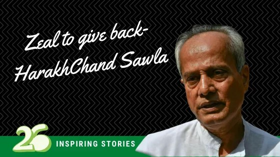Zeal to give back- HarakhChand Sawla