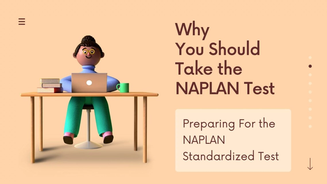 Why You Should Take the NAPLAN Test: Preparing For the NAPLAN Standardized Test