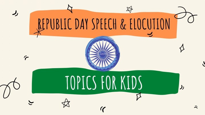 Republic day speech and elocution topics for kids.