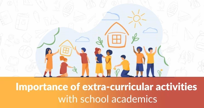 Importance of extra-curricular activities with school academics.