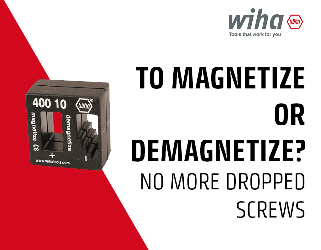 magnetize and demagnetize your work with Wiha Tools