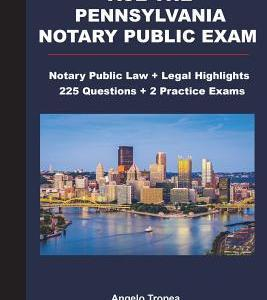 Ace the Pennsylvania Notary Public Exam: Notary Public Law + Legal Highlights, 225 Questions + 2 Practice Exams