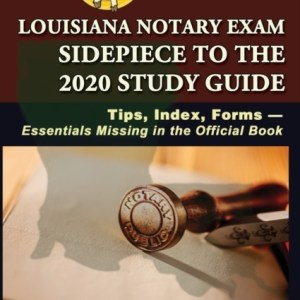 Louisiana Notary Exam Sidepiece to the 2020 Study Guide