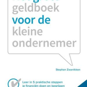 Het grote geldboek van de kleine ondernemer - Stephan Zwanikken - Paperback (9789462760868)