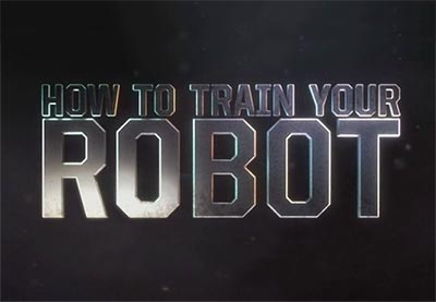 howtotrainyourrobot HOW TO TRAIN YOUR ROBOT