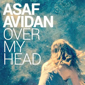 Asaf-Avidan-Over-My-Head-nouveau-single-devoile1 Asaf Avidan - 'Over my head'