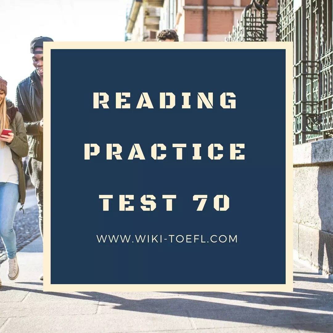 Reading Practice Test 70 from The Collection of TOEFL Reading Comprehension