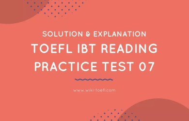 TOEFL IBT Reading Practice Test 07 Solution & Explanation