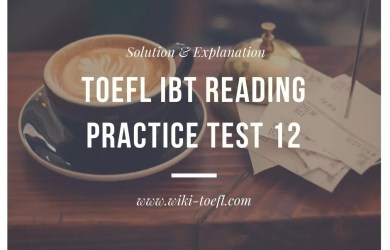 TOEFL IBT Reading Practice Test 12 Solution & Explanation