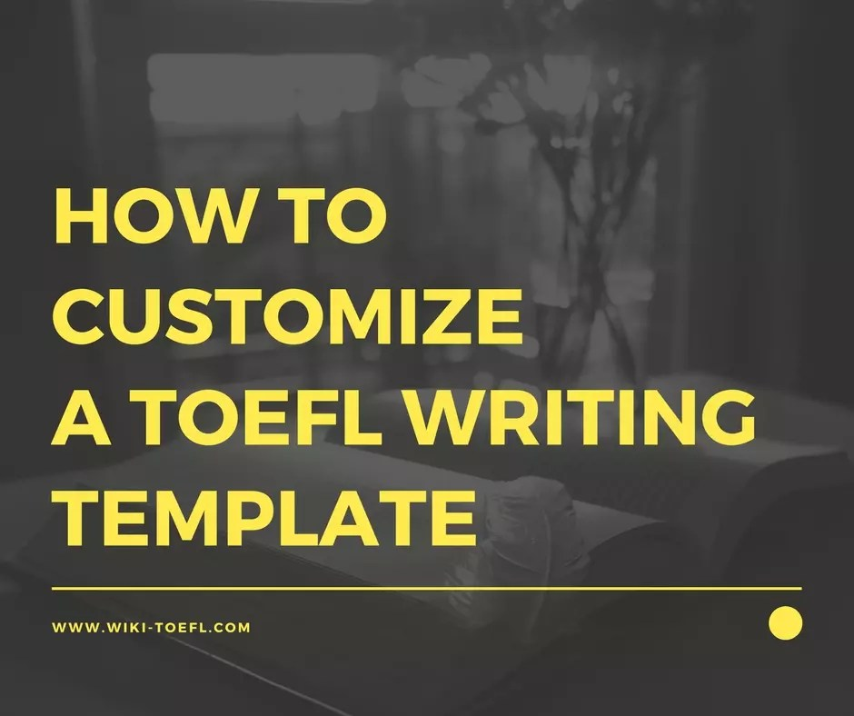 How to Customize a TOEFL Writing Template
