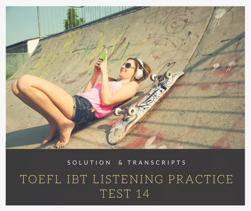 TOEFL IBT Listening Practice Test 14 Solution