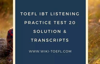 TOEFL IBT Listening Practice Test 20 Solution & Transcripts