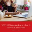 TOEFL IBT Listening Practice Test 21 Solution & Transcripts