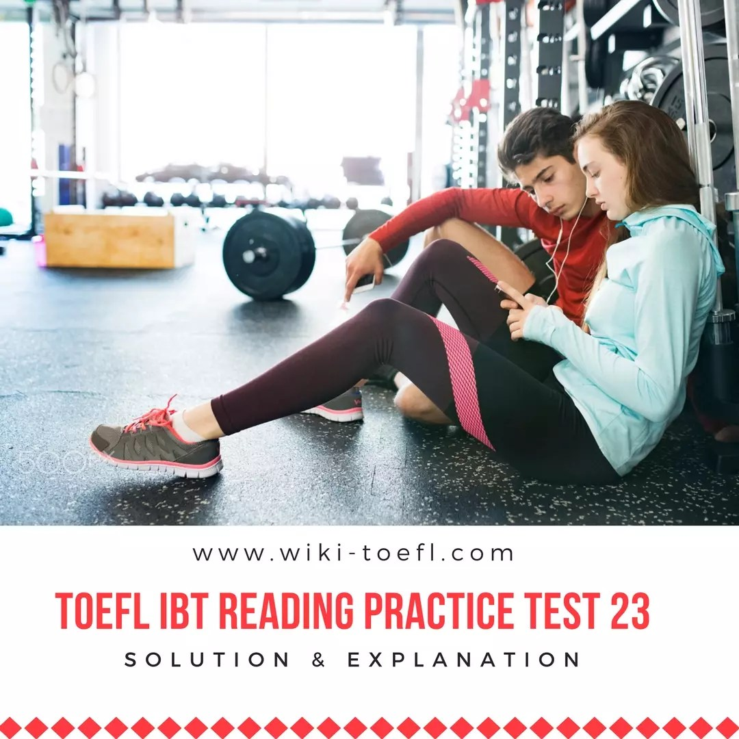 TOEFL IBT Reading Practice Test 23 Solution & Explanation