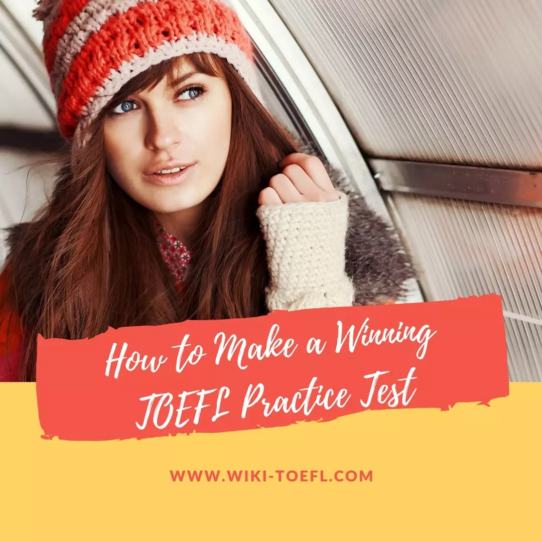 How to Make a Winning TOEFL Practice Test