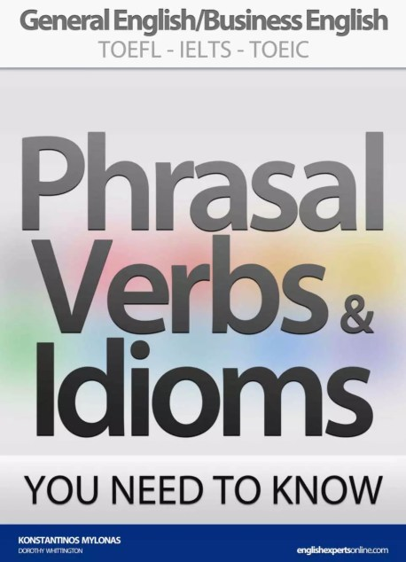 PHRASAL VERBS & IDIOMS YOU NEED TO KNOW TOEFL iBT