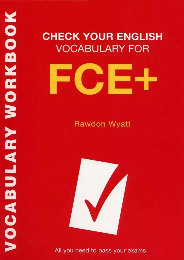 Check Your English Vocabulary for FCE+ by Rawdon Wyatt