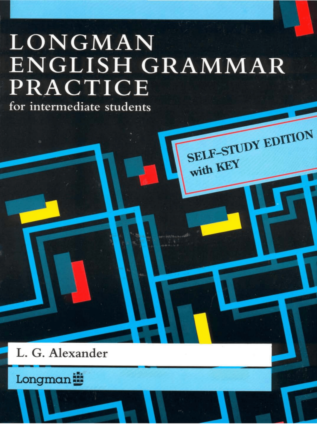 Longman English Grammar Practice With Key (Grammar Reference) by L. G. Alexander
