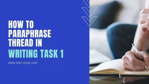 How to paraphrase thread in Writng Task 1