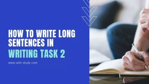 IELTS Writing task 2 - How to write long sentences