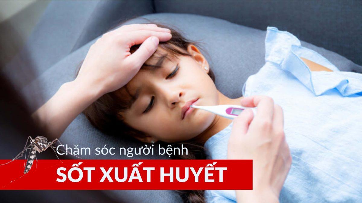 Cách chăm sóc người bệnh sốt xuất huyết (1)