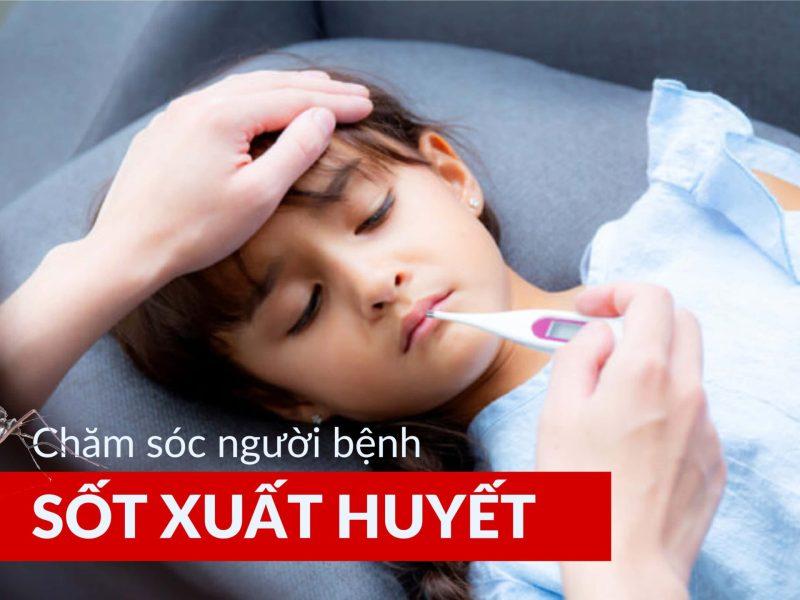 Cách chăm sóc người bệnh sốt xuất huyết (10)