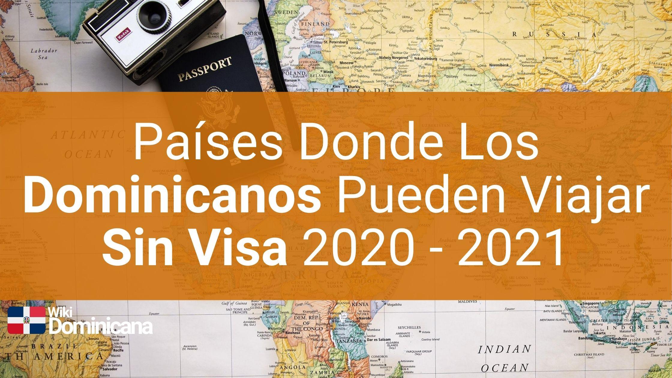 Países que los dominicanos pueden viajar sin visa 2020 - 2021