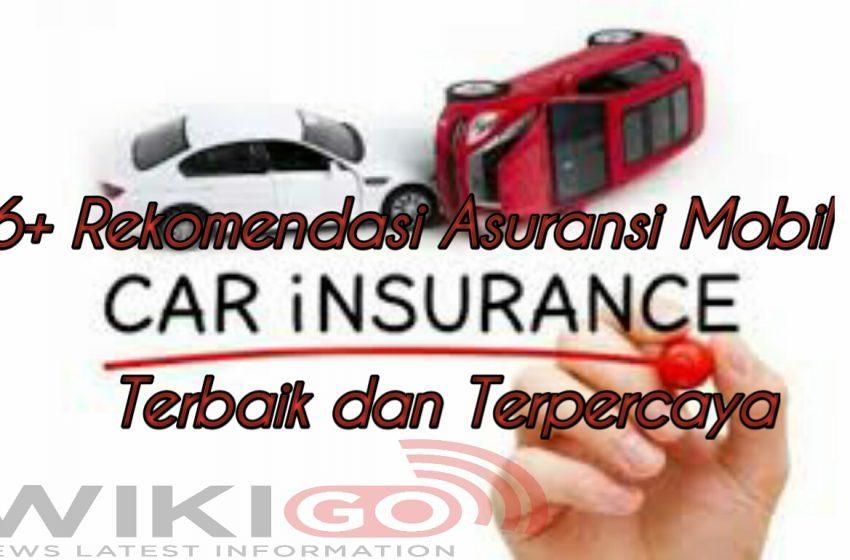 6+ Rekomendasi, Asuransi mobil terbaik dan terpercaya